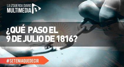 ¿Qué pasó el 9 de Julio de 1816?