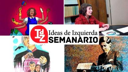 En Ideas de Izquierda: nosotras, el proletariado, Argentina-FMI, una historia de terror, Mariátegui según Aricó, y mucho más
