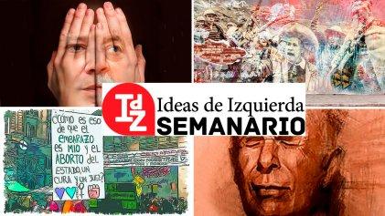 En Ideas de Izquierda: Brasil, ¿Haddad al Gobierno, Lula al poder?, la experiencia del aborto, luchas docentes en EE. UU., y más