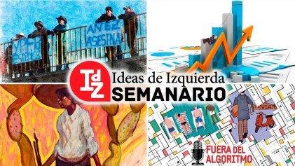 En IdZ: Bolivia, lucha de clases y posiciones estratégicas; la izquierda frente al golpe; Alberto Fernández en el desierto de lo real, y más