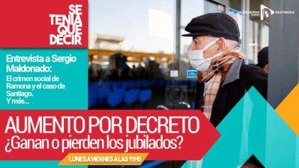 ¿Quién es responsable de lo que pasa en La 31?   Charla con Sergio Maldonado  ¿Ganan o pierden les jubilades con el 6,2 %?   Y más en #SeTeníaQueDecir