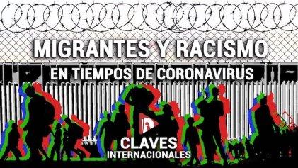 [Claves] Migrantes y racismo en tiempos de coronavirus