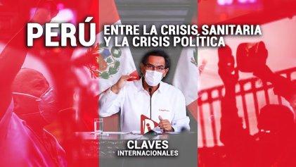 [Claves] Perú: de la crisis sanitaria a la crisis política