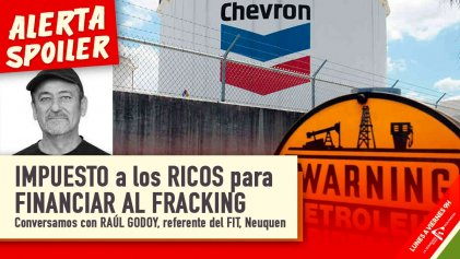 """Fracking: un """"aporte extraordinario"""" para subsidiar la destrucción del ambiente"""