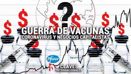 [Claves] Guerra de vacunas: coronavirus y negocios capitalistas