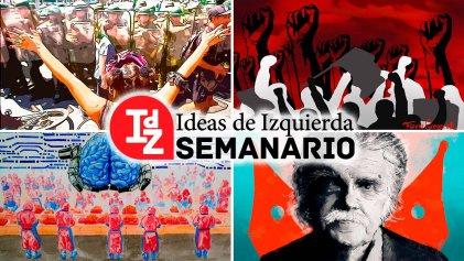 ¿Y si la rebeldía es de izquierda?; nuevas tecnologías y futuro del trabajo; Horacio González, historia y política, y más