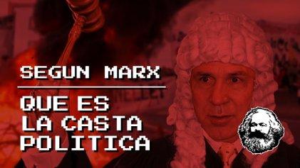 ¿Qué es la casta política según Marx?