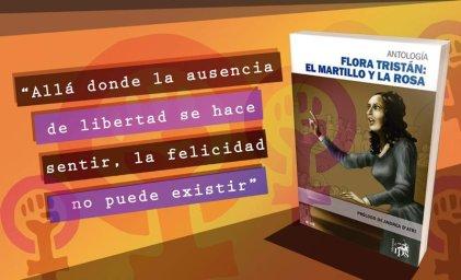 """Flora Tristán: """"Allá donde la ausencia de libertad se hace sentir, la felicidad no puede existir"""""""