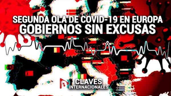 [Claves] Segunda ola de covid-19 en Europa: Gobiernos sin excusas