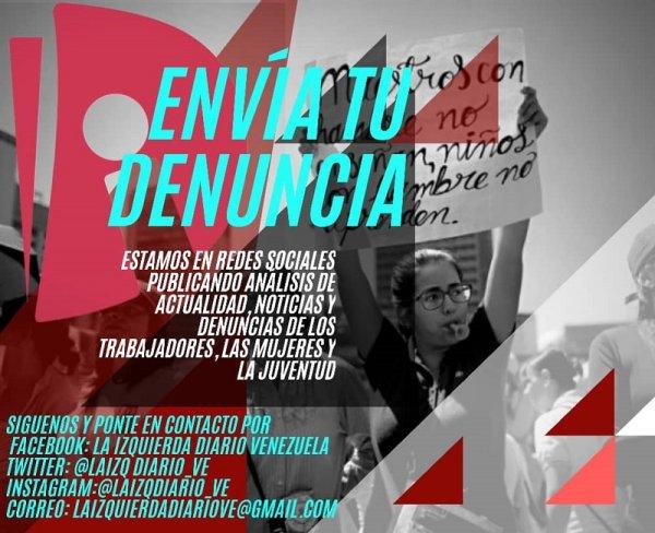 Envíanos tu denuncia o historia, sé parte de los colaboradores de La Izquierda Diario Venezuela